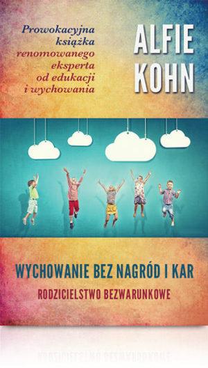 Alfie Kohn Wychowanie bez nagród i kar Książka dla rodziców wychowawców