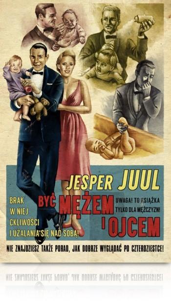 Jesper Juul Być mężem i ojcem Jak być dobrym ojcem książka dla mężczyzn wychowaniu