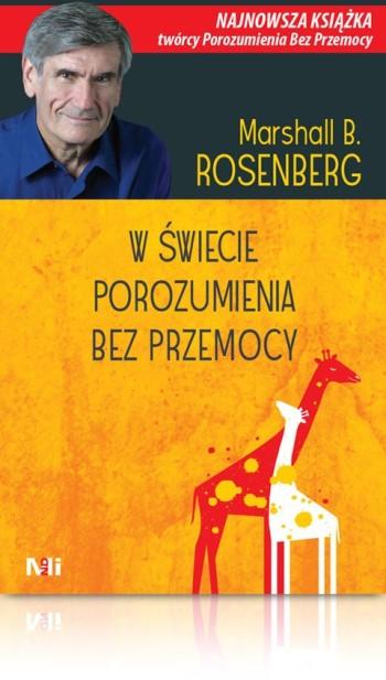 Marshall Rosenberg Wświecie porozumienia bezprzemocy NVC książka