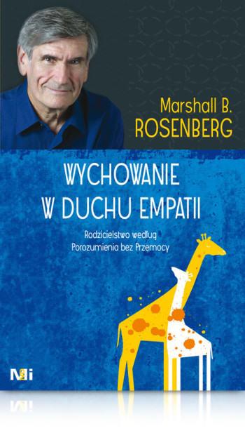 Marshall Rosenberg Wychowanie w duchu empatii Jak zrozumieć dziecko książka NVC